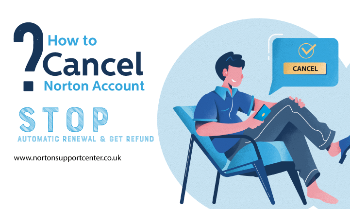How-to-Cancel-My-Norton-Account,-Stop-Automatic-Renewal-&-Get-Refund